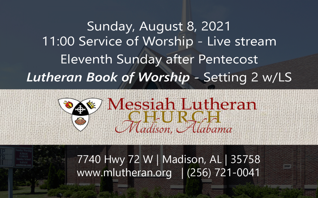 August 8, 2021 – 11:00 a.m. Service of Worship Live Stream